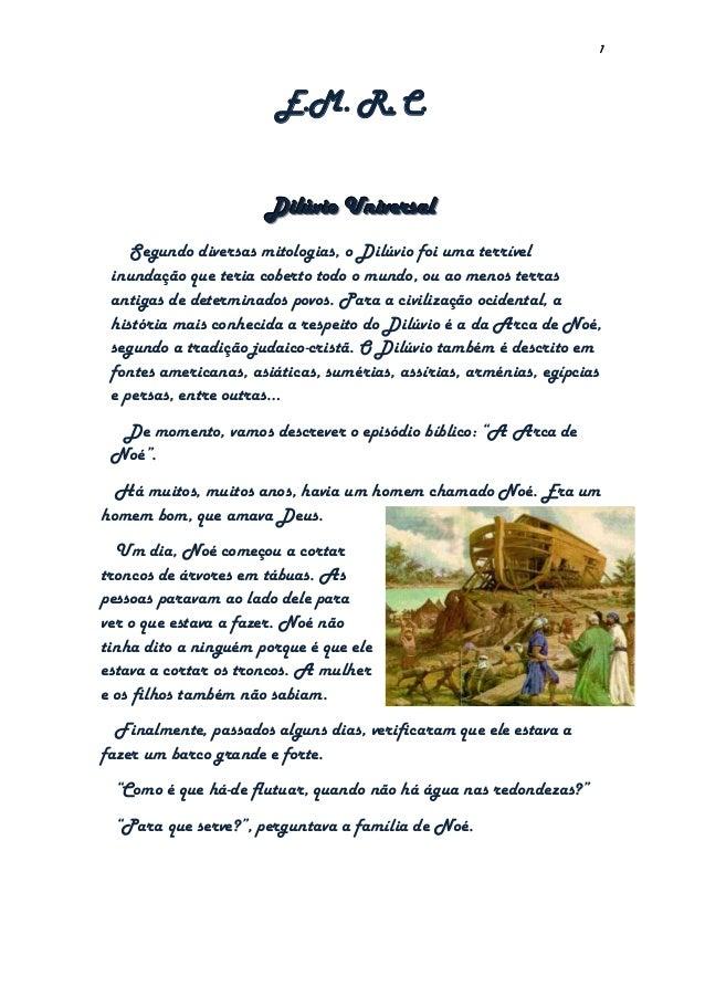 1E.M. R. C.DDDiiilllúúúvvviiiooo UUUnnniiivvveeerrrsssaaalllSegundo diversas mitologias, o Dilúvio foi uma terrívelinundaç...