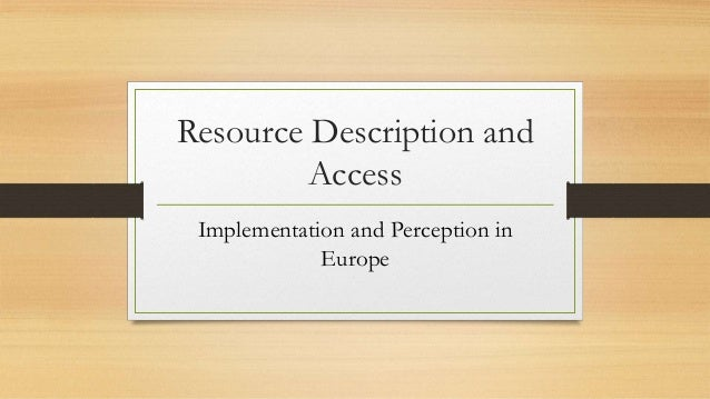 Resource Description and Access Implementation and Perception in Europe