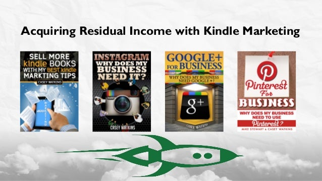 Acquiring Residual Income with Kindle Marketing