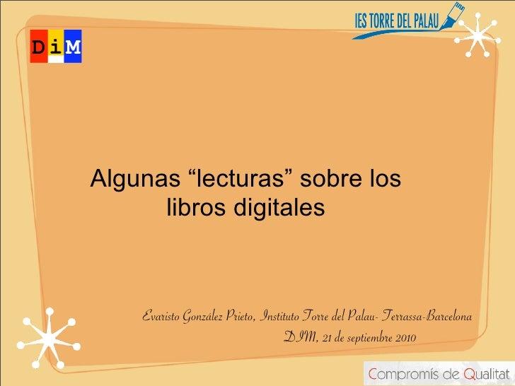 """Algunas """"lecturas"""" sobre los       libros digitales        Evaristo González Prieto, Instituto Torre del Palau- Terrassa-B..."""