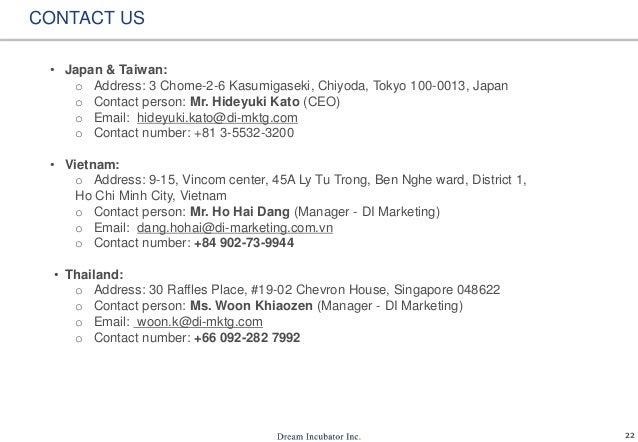 22 CONTACT US • Japan & Taiwan: o Address: 3 Chome-2-6 Kasumigaseki, Chiyoda, Tokyo 100-0013, Japan o Contact person: Mr. ...