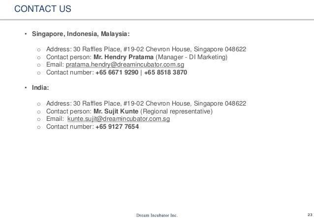 23 CONTACT US • Singapore, Indonesia, Malaysia: o Address: 30 Raffles Place, #19-02 Chevron House, Singapore 048622 o Cont...