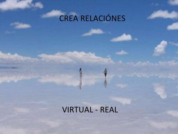 CREA RELACIÓNES VIRTUAL - REAL
