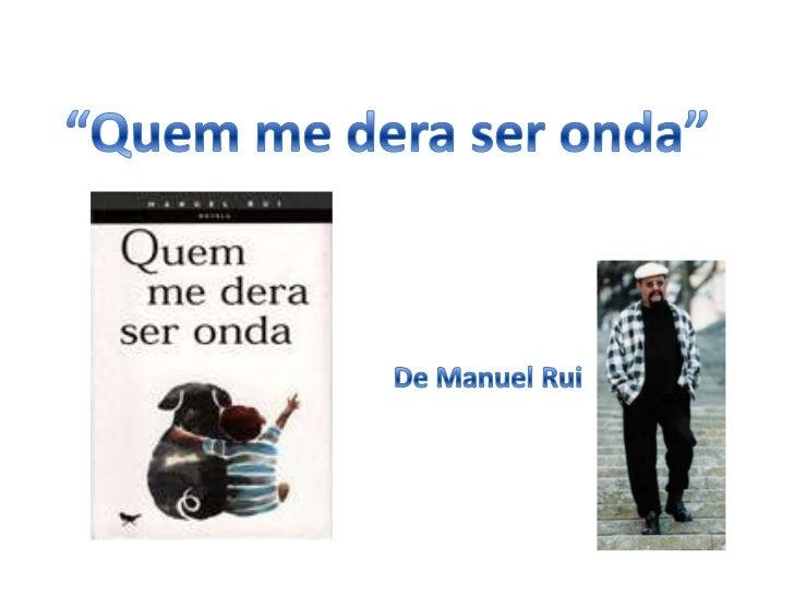 """""""Quem me dera ser onda""""<br />De Manuel Rui<br />"""
