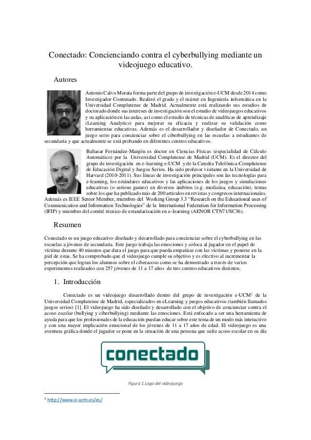 Conectado: Concienciando contra el cyberbullying mediante un videojuego educativo. Autores Antonio Calvo Morata forma part...