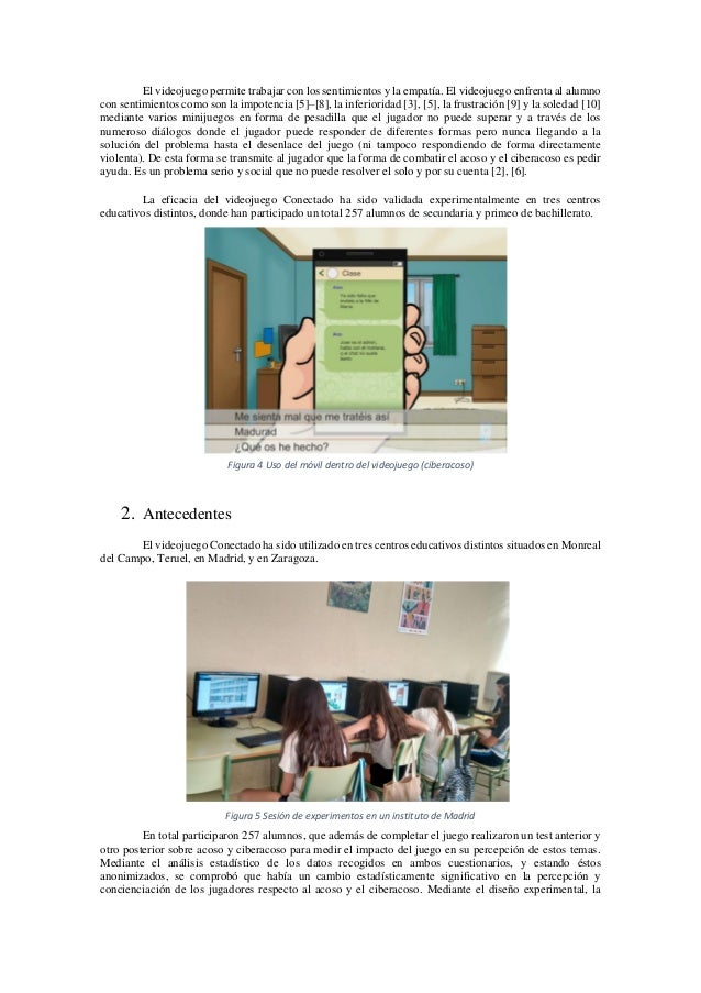 El videojuego permite trabajar con los sentimientos y la empatía. El videojuego enfrenta al alumno con sentimientos como s...