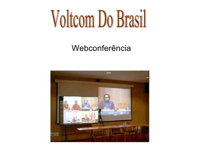 Voltcom Do Brasil Webconferência