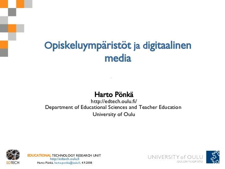 Opiskeluympäristöt ja digitaalinen                                                    media                               ...