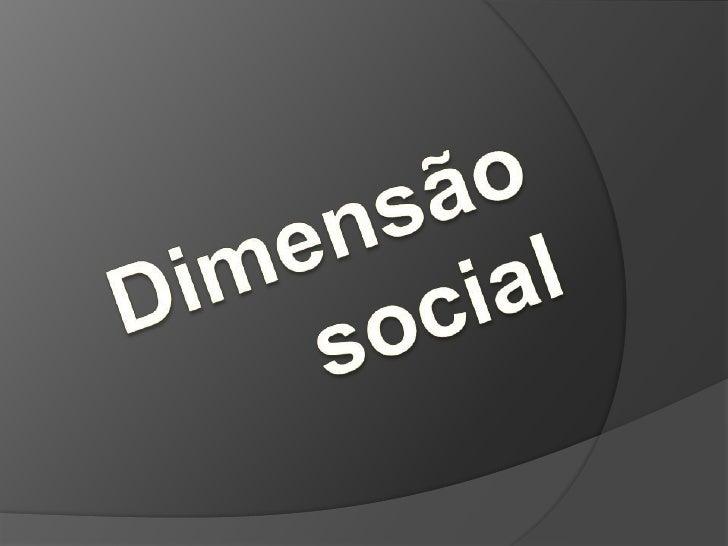 Dimensão social<br />