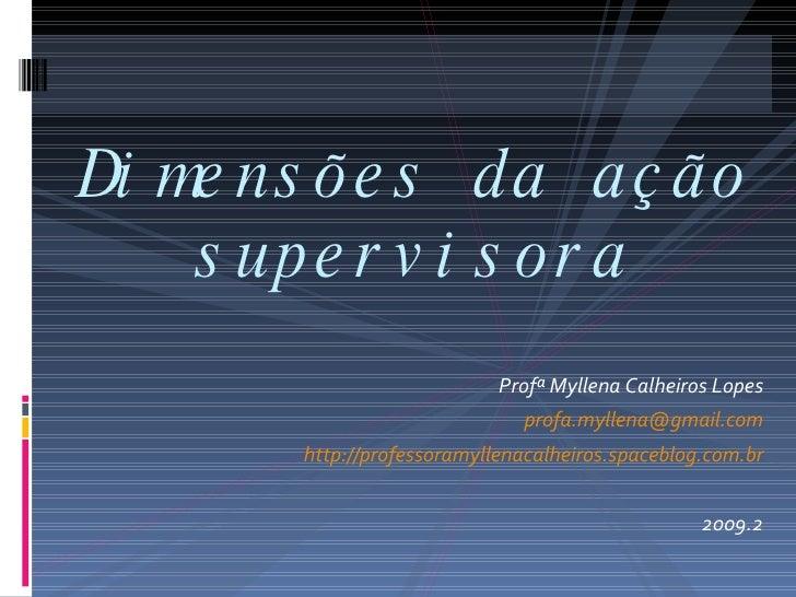 <ul><li>Profª Myllena Calheiros Lopes </li></ul><ul><li>[email_address] </li></ul><ul><li>http://professoramyllenacalheiro...