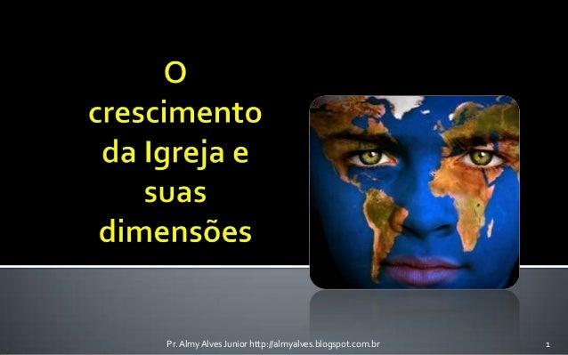 Pr. Almy Alves Junior http://almyalves.blogspot.com.br  1