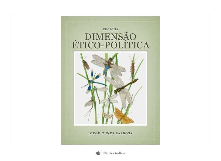 Filosofia  DIMENSÃOÉTICO-POLÍTICA  JORGE NUNES BARBOSA        iBooks Author