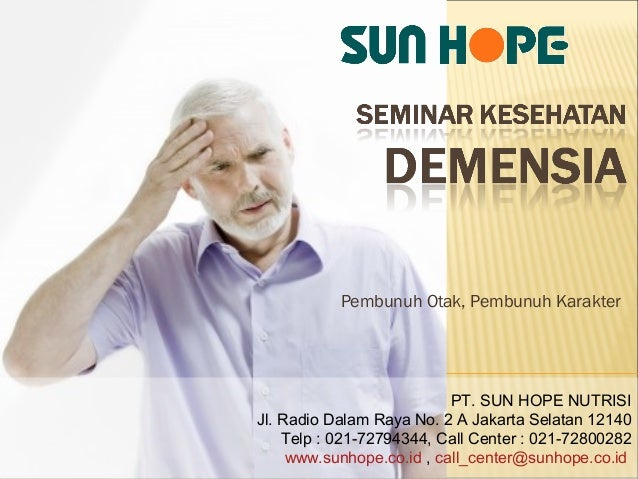 Pembunuh Otak, Pembunuh Karakter  PT. SUN HOPE NUTRISI Jl. Radio Dalam Raya No. 2 A Jakarta Selatan 12140 Telp : 021-72794...
