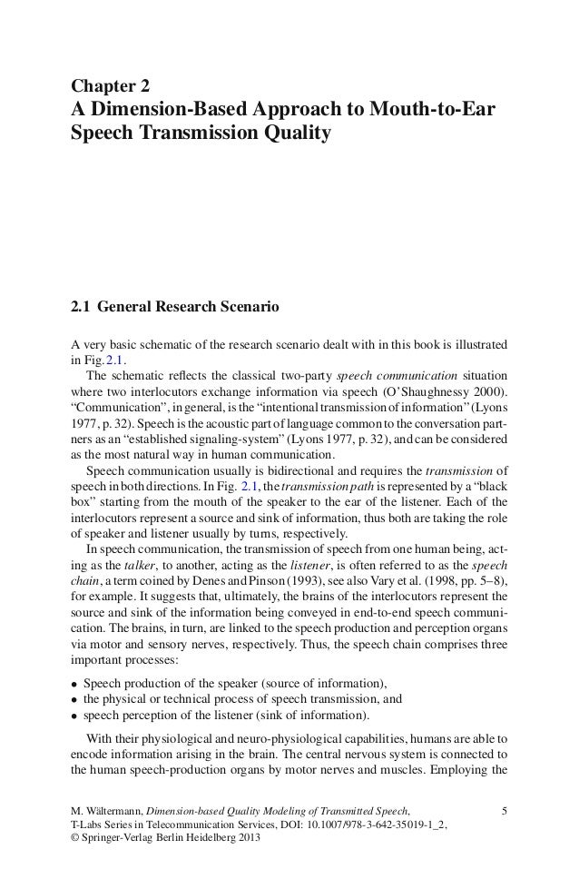 Chapter 2A Dimension-Based Approach to Mouth-to-EarSpeech Transmission Quality2.1 General Research ScenarioA very basic sc...