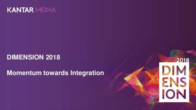 DIMENSION 2018 Momentum towards Integration