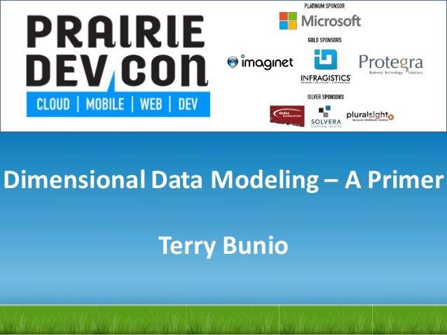 Dimensional Data Modeling – A PrimerTerry Bunio