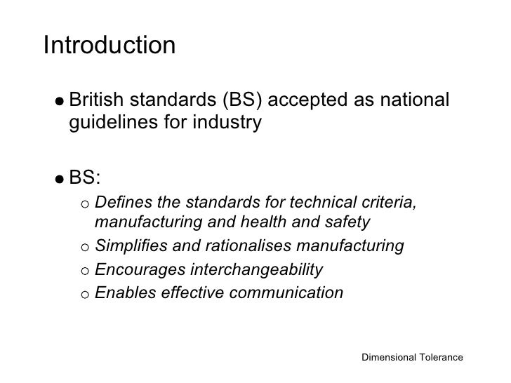 Introduction    British standards (BS) accepted as national   guidelines for industry    BS:     Defines the standards for...