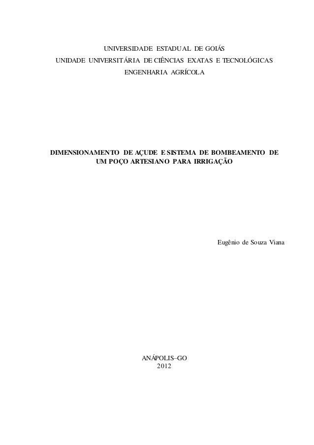UNIVERSIDADE ESTADUAL DE GOIÁS UNIDADE UNIVERSITÁRIA DE CIÊNCIAS EXATAS E TECNOLÓGICAS ENGENHARIA AGRÍCOLA DIMENSIONAMENTO...