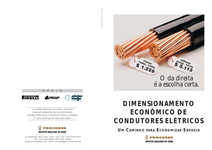 O da direita                 é a escolha certa.    DIMENSIONAMENTO     ECONÔMICO DE CONDUTORES ELÉTRICOS UM CAMINHO   PARA...