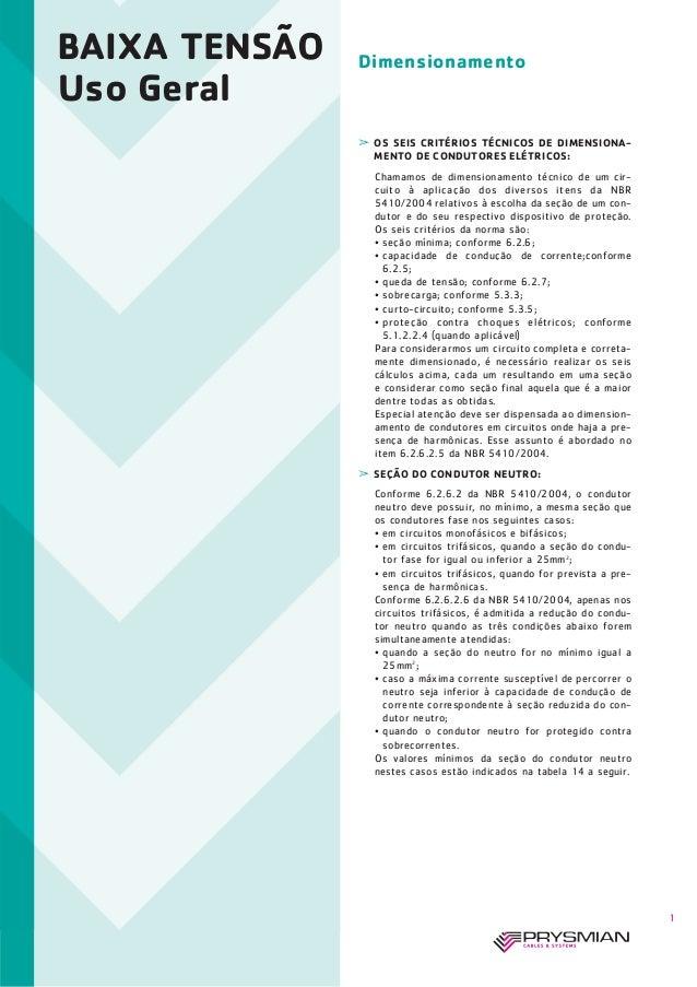 BAIXA TENSÃO Uso Geral Dimensionamento  OS SEIS CRITÉRIOS TÉCNICOS DE DIMENSIONA- MENTO DE CONDUTORES ELÉTRICOS: Chamamos...