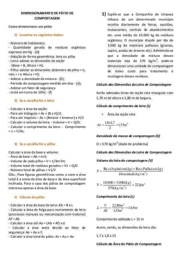 DIMENSIONAMENTO DE PÁTIO DE COMPOSTAGEM  1)  Como dimensionar um pátio 1) Levantar os seguintes dados: - Número de habitan...