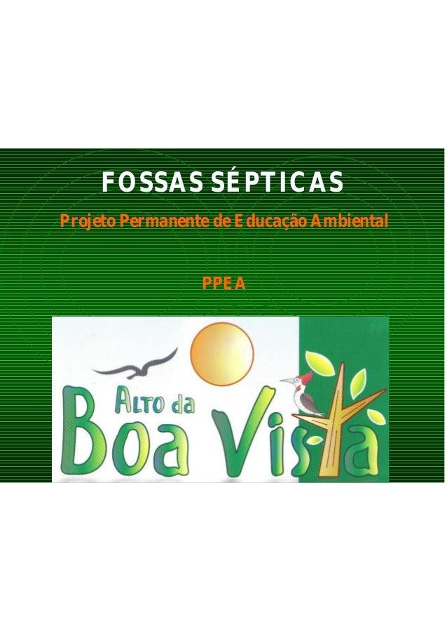 FOSSAS SÉPTICAS Projeto Permanente de Educação Ambiental PPEA