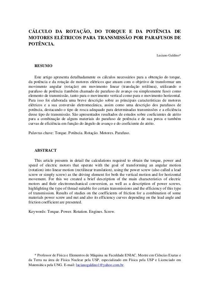 CÁLCULO DA ROTAÇÃO, DO TORQUE E DA POTÊNCIA DE  MOTORES ELÉTRICOS PARA TRANSMISSÃO POR PARAFUSOS DE  POTÊNCIA.  Luciano Ga...