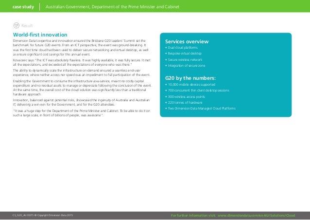 For further information visit: www.dimensiondata.com/en-AU/Solutions/CloudCS_G20_AU 03/15 © Copyright Dimension Data 2015 ...