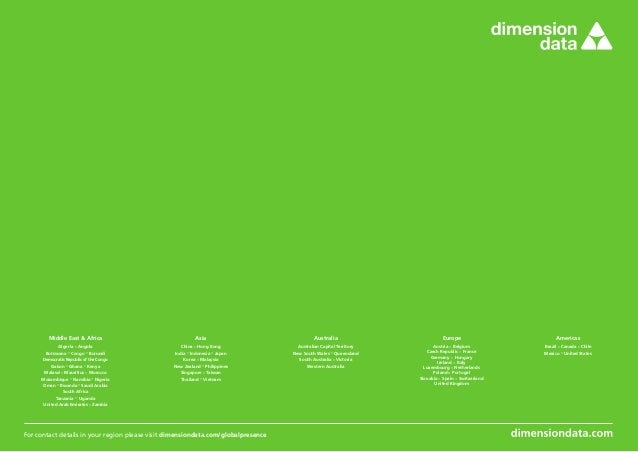 For contact details in your region please visit dimensiondata.com/globalpresence Middle East  Africa Algeria · Angola Bots...