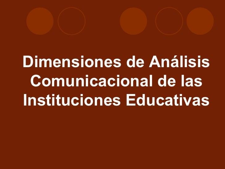 Dimensiones de Análisis Comunicacional de las Instituciones Educativas
