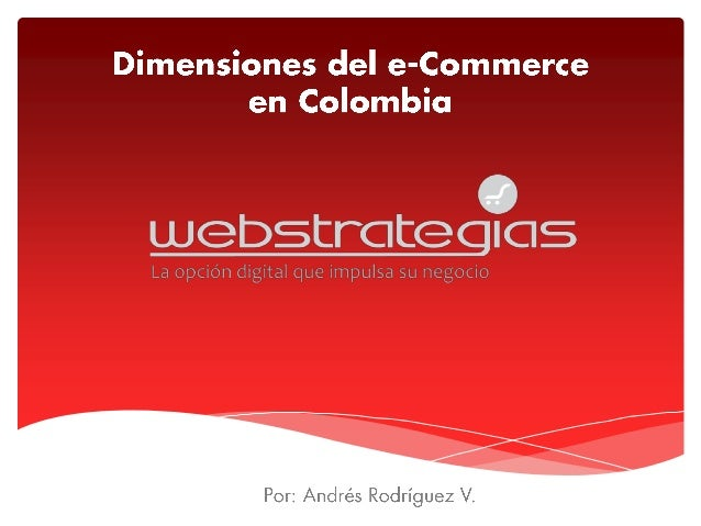 Dimensiones del E-commerce en Colombia