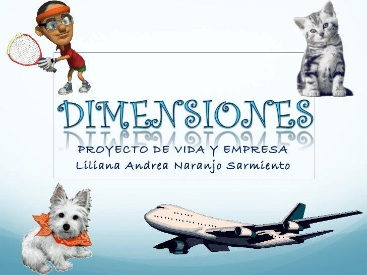 PROYECTO DE VIDA Y EMPRESALiliana Andrea Naranjo Sarmiento