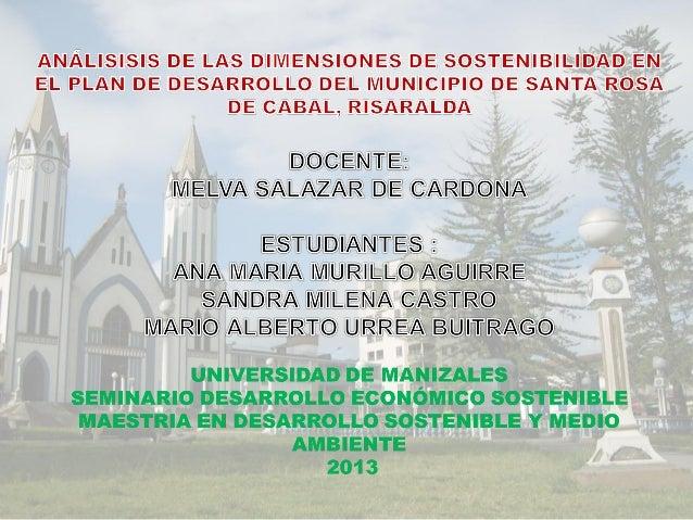 DESCRIPCIÓN DEL PLAN MUNICIPAL DE DESARROLLO  MUNICIPIO: Santa Rosa de Cabal, Departamento de Risaralda NOMBRE DEL PLAN: ...