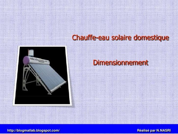 Chauffe-eau solaire domestique<br />Dimensionnement<br />http://blogmatlab.blogspot.com/                                  ...