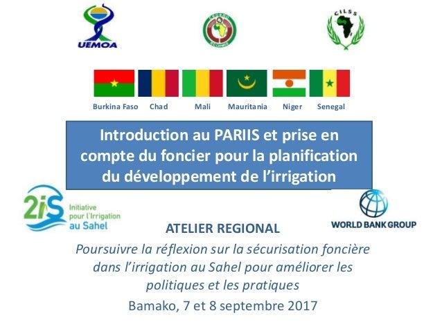 Burkina Faso Chad Mali Mauritania Niger Senegal Introduction au PARIIS et prise en compte du foncier pour la planification...