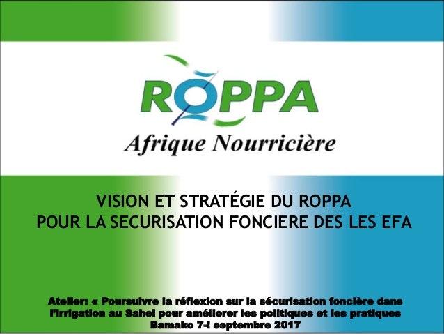 Atelier: « Poursuivre la réflexion sur la sécurisation foncière dans l'irrigation au Sahel pour améliorer les politiques e...