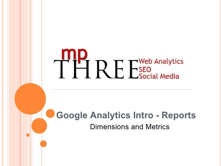 Google Analytics Intro - Reports Dimensions and Metrics