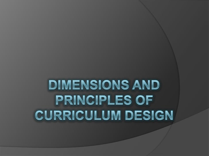 Dimensions and principles of curriculum design