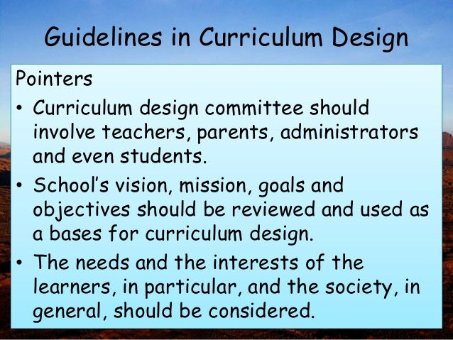 dimensions and principles of curriculum design Three general principles of curriculum formation are:  and vertical organization  are two necessary dimensions of any curriculum design.