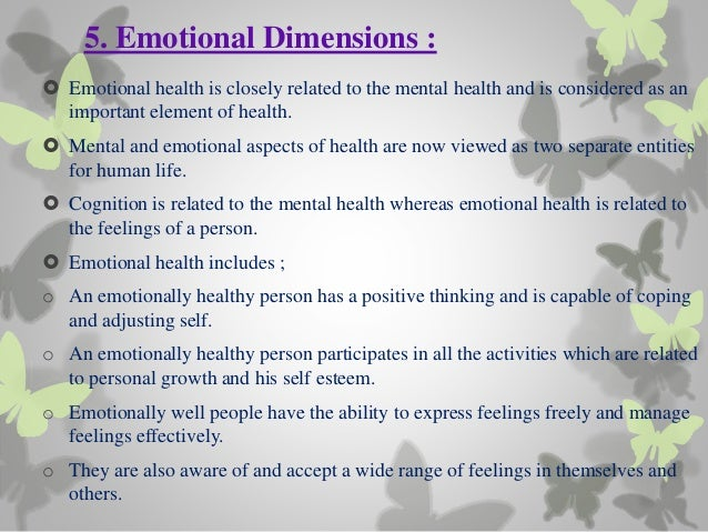 6 dimensions of health essay Mark belknap health 6/8 dimensions of health 9/14/14 there are six dimensions of health these being, physical, social, emotional, intellectual, spiritual.
