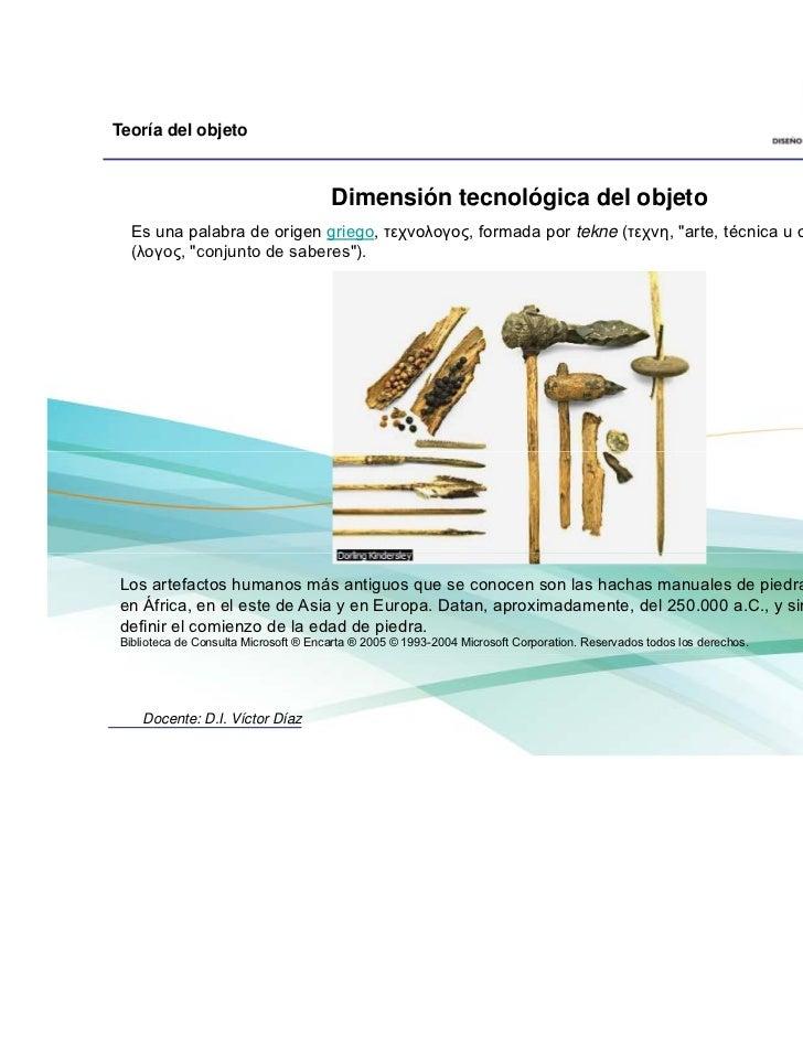 Teoría del objeto                                      Dimensión tecnológica del objeto  Es una palabra de origen griego, ...