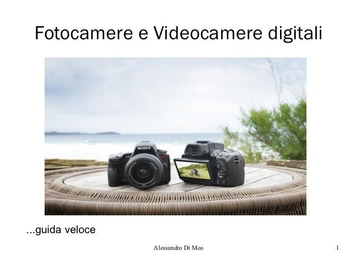 Fotocamere e Videocamere digitali ...guida veloce