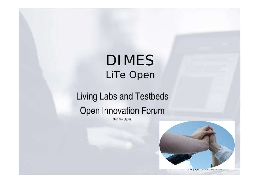 DIMES        LiTe Open  Living Labs and Testbeds  Open Innovation Forum          Kimmo Ojuva                              ...