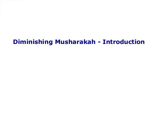 diminishing musharakah Alfalah islamic housing finance is a housing finance solution that has been structured in a manner which ensures that the principles of shari'ah related to diminishing musharakah have been strictly followed thus making it riba-free.
