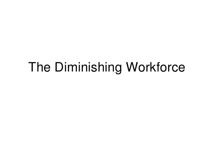 The Diminishing Workforce<br />