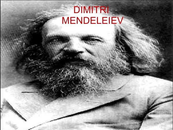 DIMITRI  MENDELEIEV