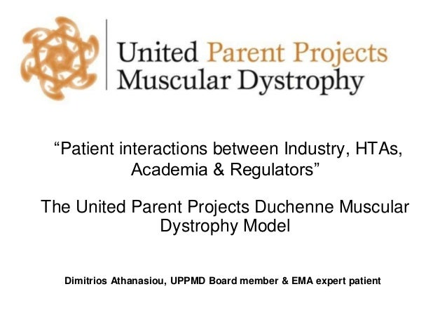 """Patient interactions between Industry, HTAs, Academia & Regulators"" The United Parent Projects Duchenne Muscular Dystroph..."