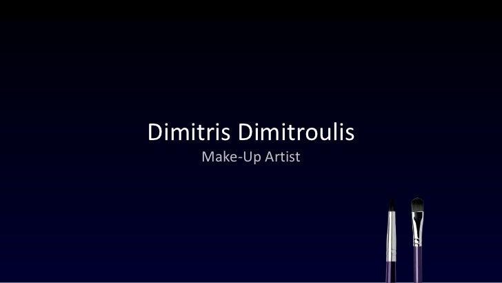 DimitrisDimitroulis<br />Make Up Artist<br />