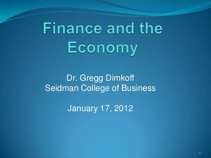 Dr. Gregg DimkoffSeidman College of Business     January 17, 2012                              1