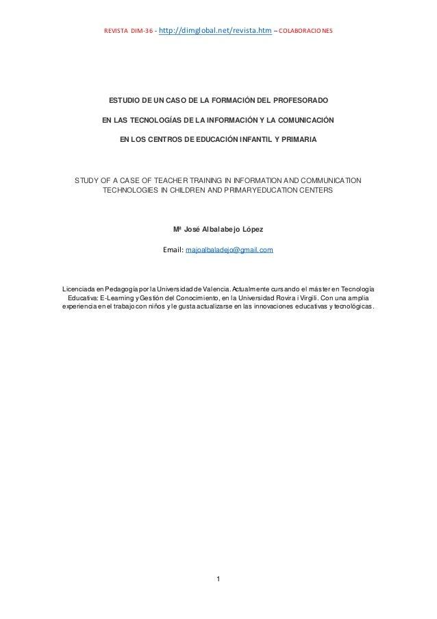 REVISTA DIM-36 - http://dimglobal.net/revista.htm – COLABORACIONES 1 ESTUDIO DE UN CASO DE LA FORMACIÓN DEL PROFESORADO EN...